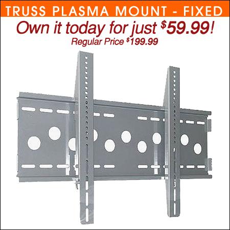 Truss Plasma Mount Fixed
